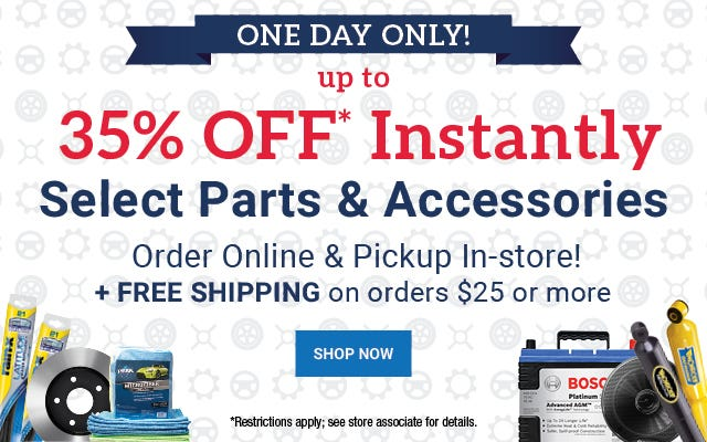 35% Off ANY Online Order of Select Parts and Accessories. FREE Shipping on all orders over $25