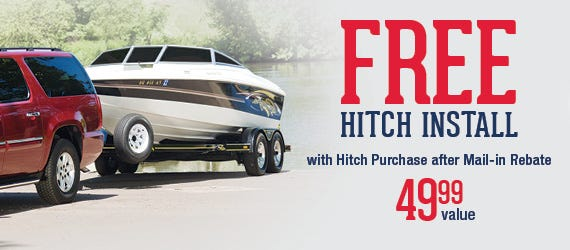 Free Hitch Install With Hitch Purchase after Mail-in Rebate. $49.99 Value