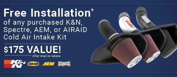 Free Installation* of any purchased K&N, Spectre, AEM, or AIRAID Cold Air Intake Kit